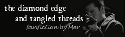 The Diamond Edge and Tangled Threads